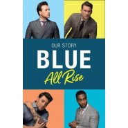 Blue: All Rise :Our Story