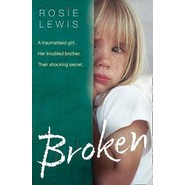 Broken :A Traumatised Girl. Her Troubled Brother. Their Shocking Secret.