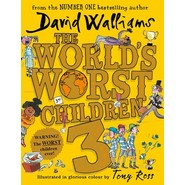 The World's Worst Children 3 :Fiendishly Funny New Short Stories for Fans of David Walliams Books