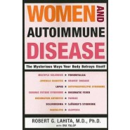 Women And Autoimmune Disease :The Mysterious Ways Your Body Betrays Itself