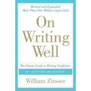 On Writing Well :The Classic Guide to Writing Nonfiction