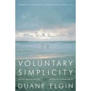 Voluntary Simplicity :Toward a Way of Life That Is Outwardly Simple, Inwardly Rich