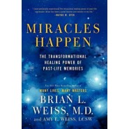 Miracles Happen :The Transformational Healing Power of Past-Life Memories