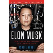 Elon Musk :Tesla, SpaceX, and the Quest for a Fantastic Future