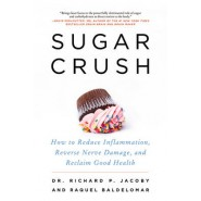 Sugar Crush :How to Reduce Inflammation, Reverse Nerve Damage, and Reclaim Good Health