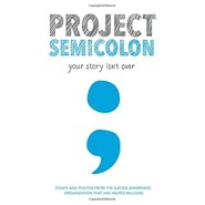 Project Semicolon :Your Story Isn't Over