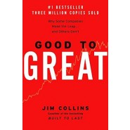 Good to Great :Why Some Companies Make the Leap...and Others Don't
