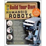 Build Your Own Humanoid Robots :6 Amazing and Affordable Projects