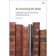Re-Inventing the Book :Challenges from the Past for the Publishing Industry