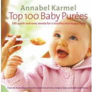 Top 100 Baby Purees :100 quick and easy meals for a healthy and happy baby