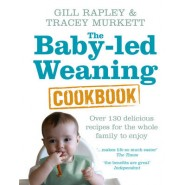 The Baby-led Weaning Cookbook :Over 130 delicious recipes for the whole family to enjoy