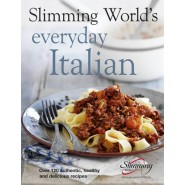 Slimming Worlds Everyday Italian :Over 120 fresh, healthy and delicious recipes