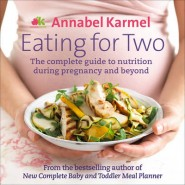 Eating for Two :The complete guide to nutrition during pregnancy and beyond