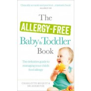 The Allergy-free Baby and Toddler Book :The Definitive Guide to Managing Your Child's Food Allergy