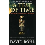 A Test Of Time :Volume One-The Bible-From Myth to History