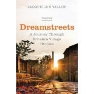 Dreamstreets :A Journey Through Britain's Village Utopias
