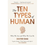 The Ten Types of Human :A New Understanding of Who We Are, and Who We Can Be