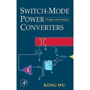 Switch-Mode Power Converters :Design and Analysis