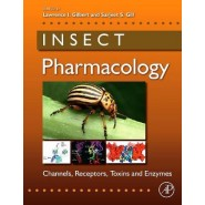 Insect Pharmacology :Channels, Receptors, Toxins and Enzymes