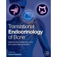 Translational Endocrinology of Bone :Reproduction, Metabolism, and the Central Nervous System
