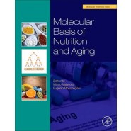 Molecular Basis of Nutrition and Aging :A Volume in the Molecular Nutrition Series