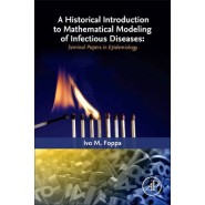 A Historical Introduction to Mathematical Modeling of Infectious Diseases :Seminal Papers in Epidemiology