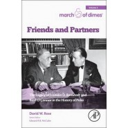 Friends and Partners :The Legacy of Franklin D. Roosevelt and Basil O'Connor in the History of Polio