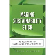 Making Sustainability Stick :The Blueprint for Successful Implementation