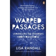 Warped Passages :Unravelling the Universe's Hidden Dimensions