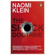 The Shock Doctrine :The Rise of Disaster Capitalism