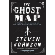 The Ghost Map :A Street, an Epidemic and the Hidden Power of Urban Networks.