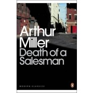 Death of a Salesman :Certain Private Conversations in Two Acts and A Requiem
