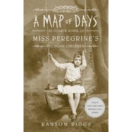 A Map of Days :Miss Peregrine's Peculiar Children