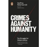Crimes Against Humanity :The Struggle For Global Justice