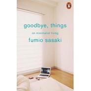 Goodbye, Things :On Minimalist Living