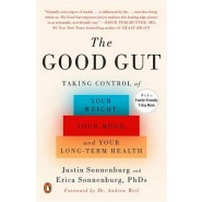 The Good Gut :Taking Control of Your Weight, Your Mood, and Your Long-Term Health