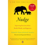Nudge :Improving Decisions About Health, Wealth and Happiness
