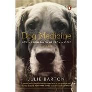 Dog Medicine :How My Dog Saved Me from Myself