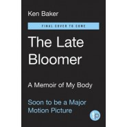 The Late Bloomer :A Memoir of My Body