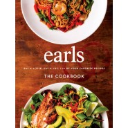 Earls the Cookbook :Eat a Little. Eat a Lot. 110 of Your Favourite Recipes