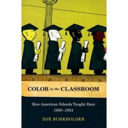 Color in the Classroom :How American Schools Taught Race, 1900-1954