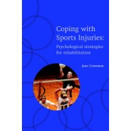 Coping with Sports Injuries :Psychological Strategies for Rehabilitation