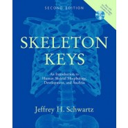 Skeleton Keys :An Introduction to Human Skeletal Morphology, Development and Analysis