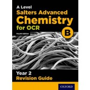 OCR A Level Salters' Advanced Chemistry Year 2 Revision Guide :Year 2