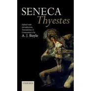 Seneca: Thyestes :Edited with Introduction, Translation, and Commentary