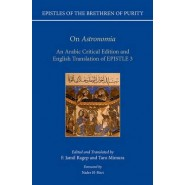 On 'Astronomia' :An Arabic Critical Edition and English Translation of Epistle 3