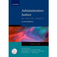 Administrative Justice in South Africa :An Introduction
