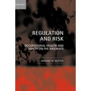 Regulation and Risk :Occupational Health and Safety on the Railways