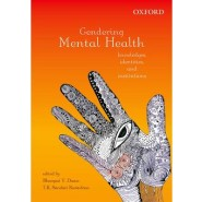 Gendering Mental Health :Knowledges, Identities, and Institutions
