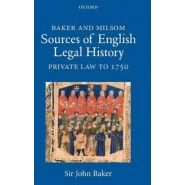 Baker and Milsom Sources of English Legal History :Private Law to 1750